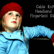 {Tutorial Tuesday} Cable Knit Headband & Fingerless Gloves From A Sweater