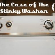 The Case Of The Stinky Washing Machine {Part 1}