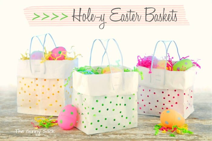 Easter Basket Idea For Kids: Hole-y Gift Bags
