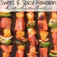 Sweet and Spicy Hawaiian Grilled Kabobs